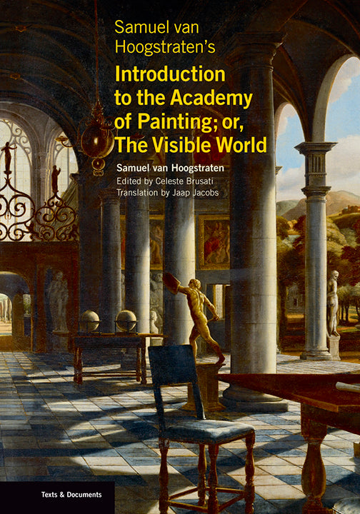 Samuel van Hoogstraten's Introduction to the Academy of Painting; or, The Visible World