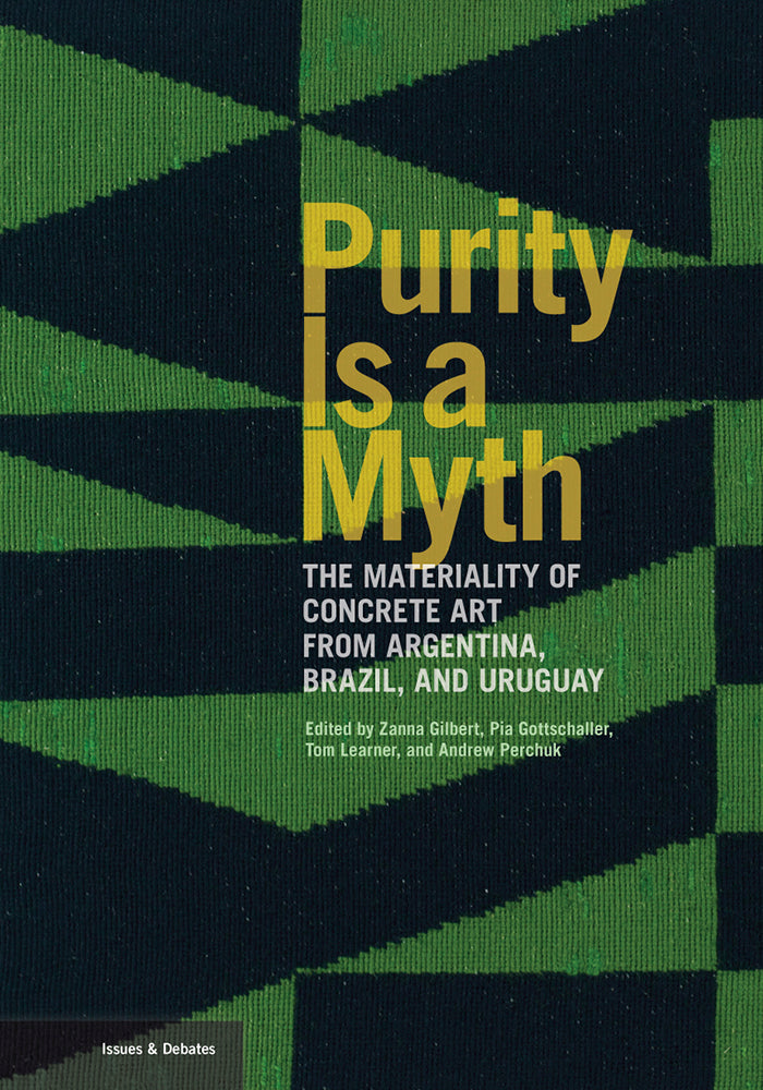 Purity Is a Myth: The Materiality of Concrete Art from Argentina, Brazil, and Uruguay
