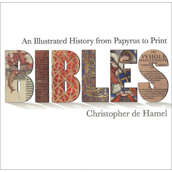 Bibles: An Illustrated History from Papyrus to Print