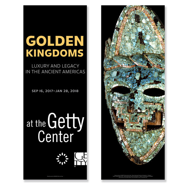 Getty Exhibition Banner - Golden Kingdoms: Luxury and Legacy in the Ancient Americas - Mask (Pre-Order)
