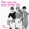 CD - The Way We Were in the 60s