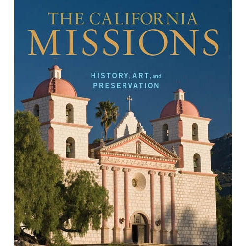 The California Missions: History, Art, and Preservation | Getty Store