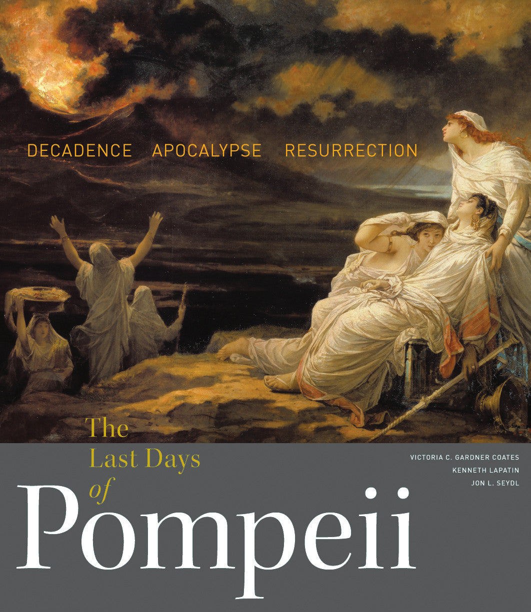 The Last Days of Pompeii: Decadence, Apocalypse, Resurrection | Getty Store