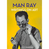 Man Ray: Writings on Art