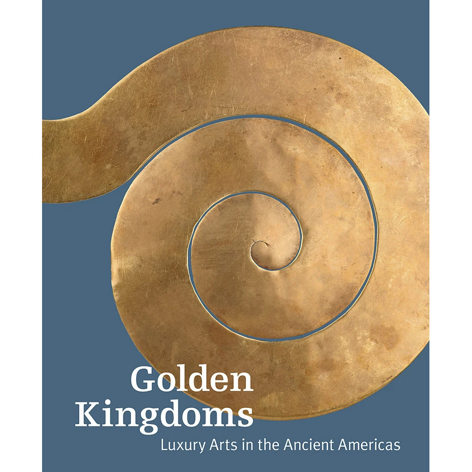 Golden Kingdoms: Luxury Arts in the Ancient Americas
