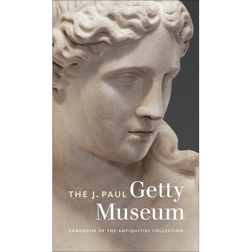 The J. Paul Getty Museum Handbook of the Antiquities Collection: Revised Edition | Getty Store