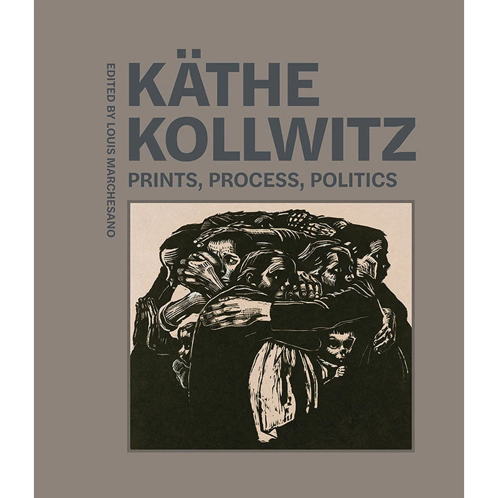 Käthe Kollwitz: Prints, Process, Politics | Getty Store