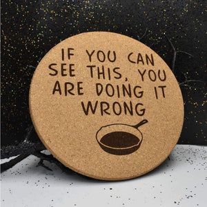 Cork Trivet - Doing It Wrong - Table Shield - GriffonCo