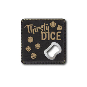 Thirsty Dice Bottle Opener - Thirsty Dice Bottle Opener - GriffonCo 3D Printed Miniatures & Gifts - GriffonCo Gifts