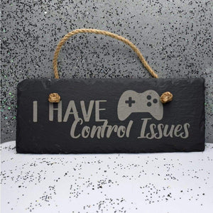 "Hanging Slate 10"" x 4"" - Control Issues - Hanging Slate 10"" x 4"" - Control Issues - Gamer, Gift, Hanging Decor, Laser Engraved, Room Decor, Slate, Video Games"