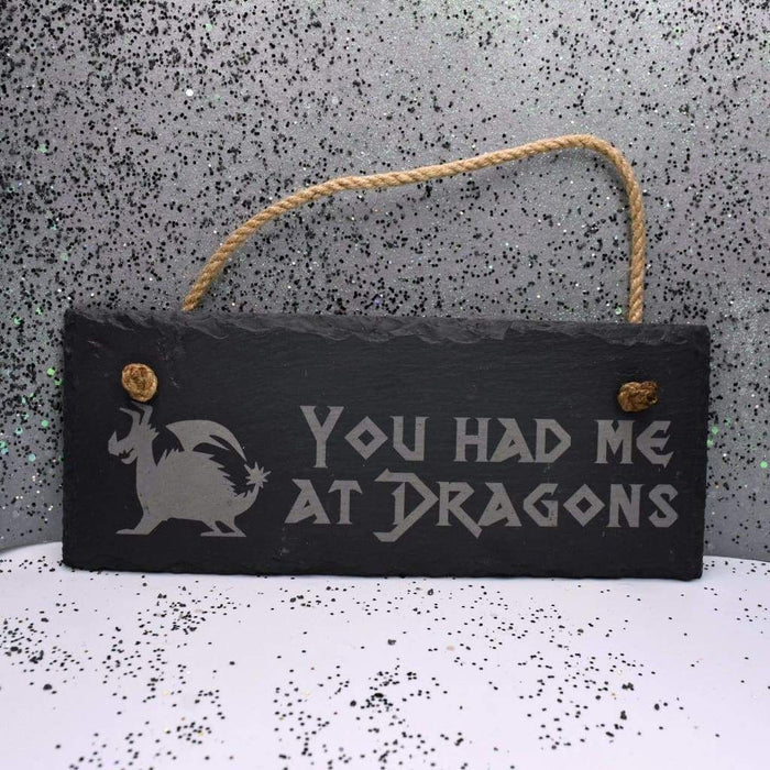 "Hanging Slate 10"" x 4"" - Had Me At Dragons"