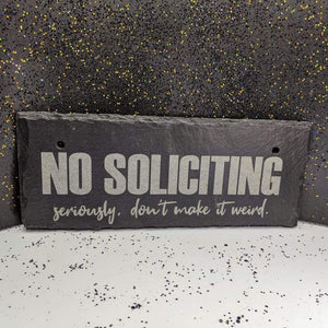 10 x 4 Hanging Slate -No Soliciting Weird - Room Decor - GriffonCo