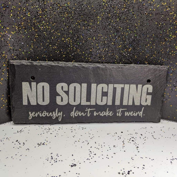 "Hanging Slate 10"" x 4"" - No Soliciting Weird"
