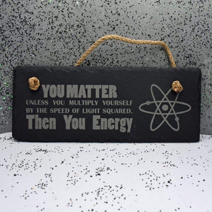 10 x 4 Hanging Slate - You matter - Room Decor - GriffonCo