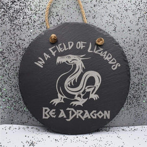7 3/4 Round Hanging Slate - Dont Be A Lizard - Room Decor - GriffonCo