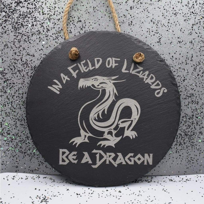 "Hanging Slate 7 3/4"" Round - Don't Be A Lizard"