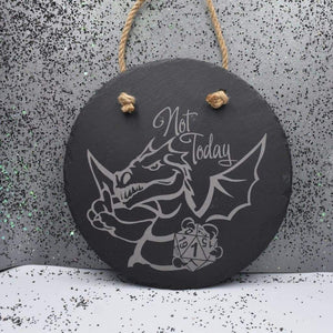 7 3/4 Round Hanging Slate - Not Today - Room Decor - GriffonCo