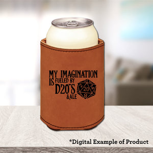 My Imagination is Fueled by D20s and Ale Koozie - My Imagination is Fueled by D20s and Ale Koozie - Bar Accessories, Beer, Beverage Holder, Cork, D20, Dungeons and Dragons, Gift, Koozie, Laser Engraved, Leatherette