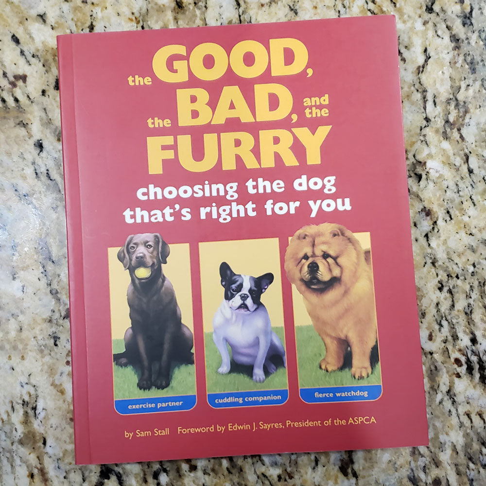 The Good, the Bad, and the Furry: Choosing the Dog That's Right for You HOME & GIFTS - Books Teskey's Teskeys