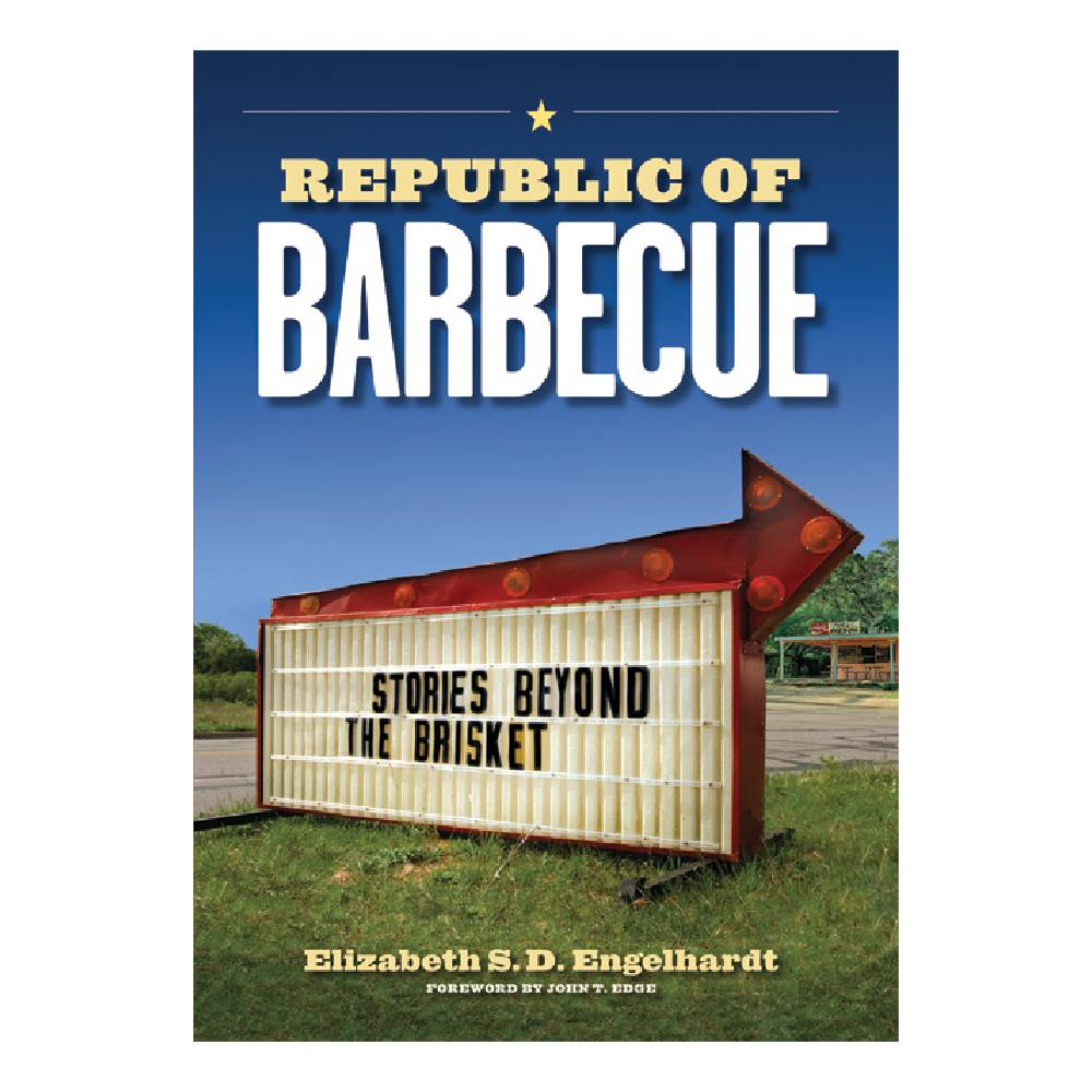 Republic of Barbecue HOME & GIFTS - Books UNIVERSITY OF TEXAS PRESS Teskeys