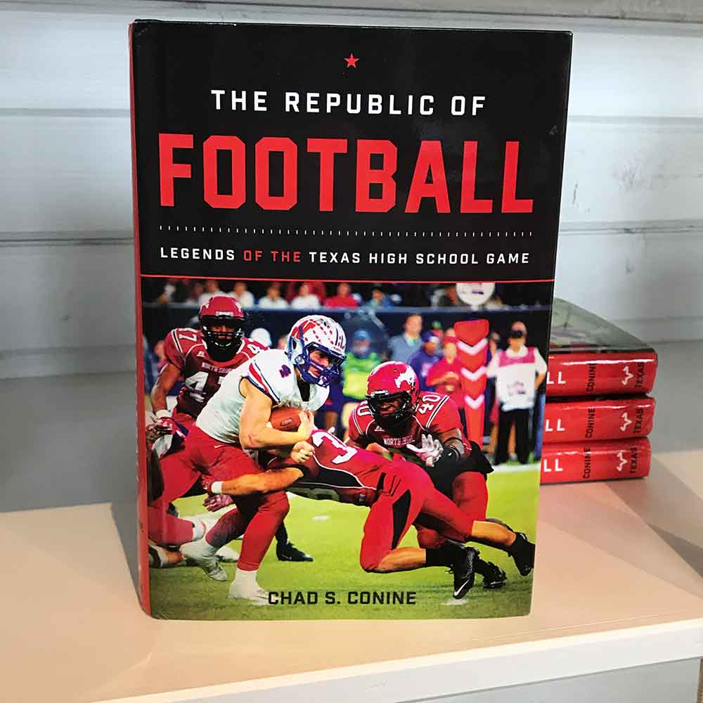 The Republic of Football: Legends of the Texas High School Games HOME & GIFTS - Books Teskeys Teskeys