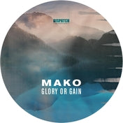 Mako - Glory Or Gain EP