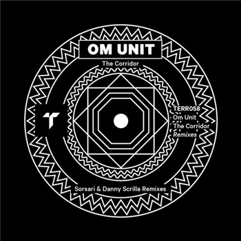 Om Unit - The Corridor (Sorsari / Danny Scrilla Remixes)