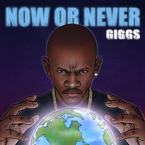 Giggs - 'NOW OR NEVER' THE NEW MIXTAPE