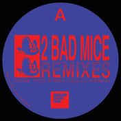 2 Bad Mice Remixes (Sully & Falty DL) (Sneaker Social Club vinyl)