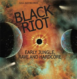 Soul Jazz Records presents - Black Riot: Early Jungle, Rave and Hardcore (CD)