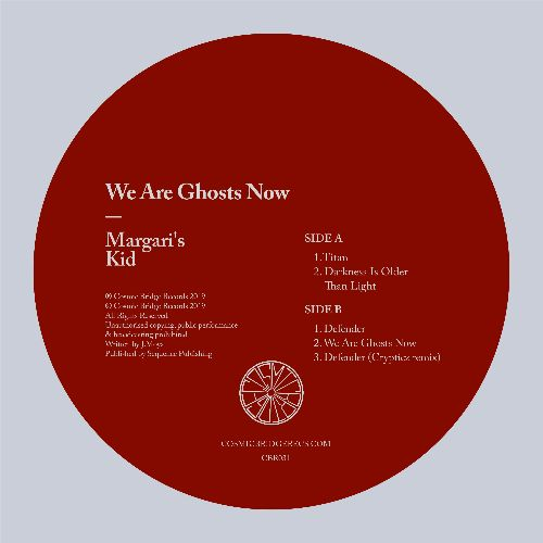 Margari's Kid - We Are Ghosts Now (Cosmic Bridge Records)