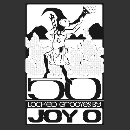 Joy O - 50 Locked Grooves by Joy O