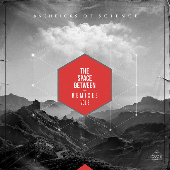 Bachelors Of Science - The Space Between Remixes Vol. 3