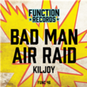 Kiljoy - Bad Man / Air Raid
