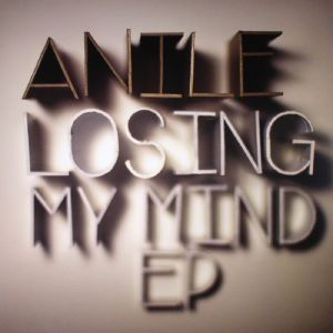 ANILE - LOSING MY MIND EP