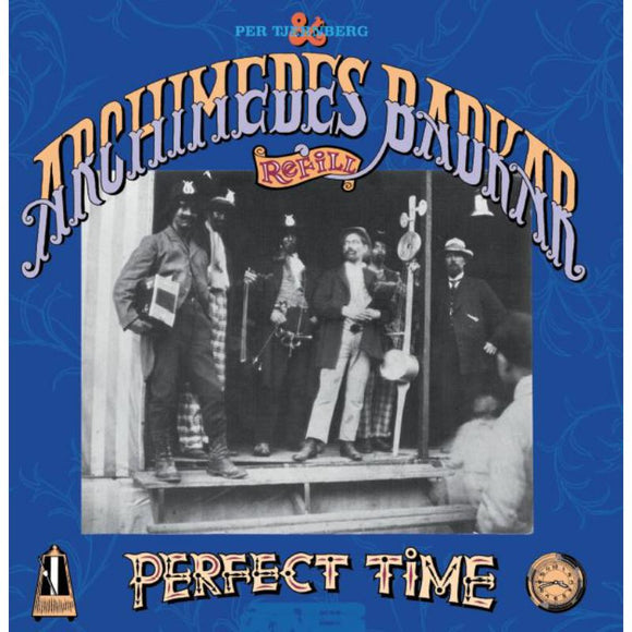 Archimedes Badkar - A Perfect Time [CD]