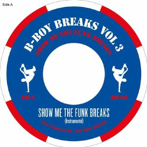 B BOY BREAKS - Volume 3 : Show Me The Funk Breaks