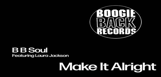 BB Soul Ft Laura Jackson - Make it Alright