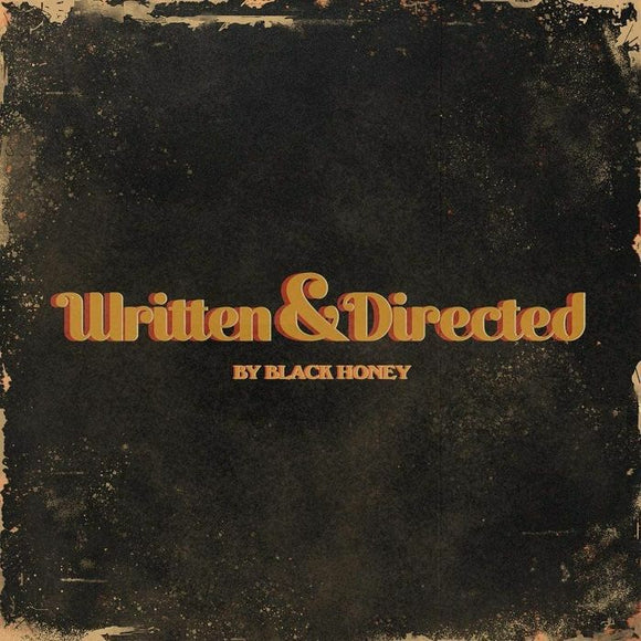 Black Honey - Written & Directed [CD]