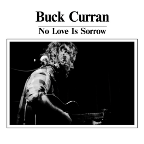 Buck Curran - No Love Is Sorrow [LP]