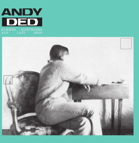 Andy Ded - Summer Nightmares And Lazy Dogs