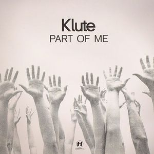KLUTE - Part Of Me