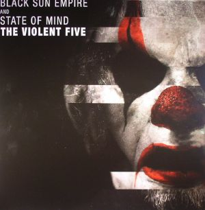 BLACK SUN EMPIRE/STATE OF MIND - The Violent Five