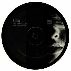 SEBA - Nobody Knows (Secret Ops vinyl)