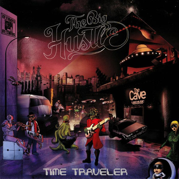 The BIG HUSTLE - Time Traveler