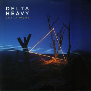 DELTA HEAVY - Only In Dreams