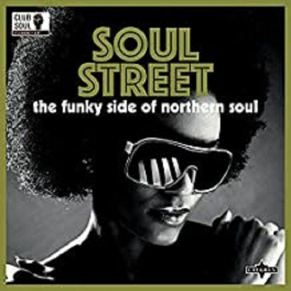 CLUB SOUL - Soul Street: Funky Side Of Northern Soul
