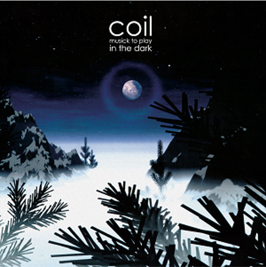 Coil - Musick to Play In The Dark [2LP]