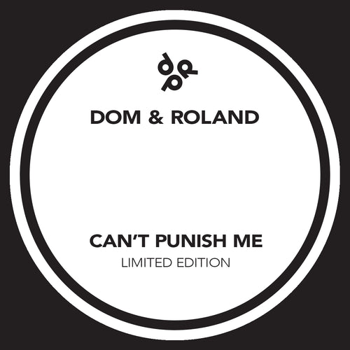 Dom & Roland - Can't Punish Me/Can't Punish Me (Dubplate Mix)