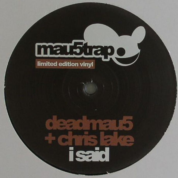 DEADMAU5 / CHRIS LAKE - I Said